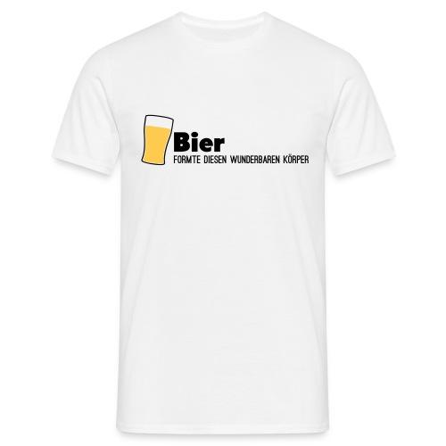 BIER ... formte diesen wunderbaren körper - Männer T-Shirt
