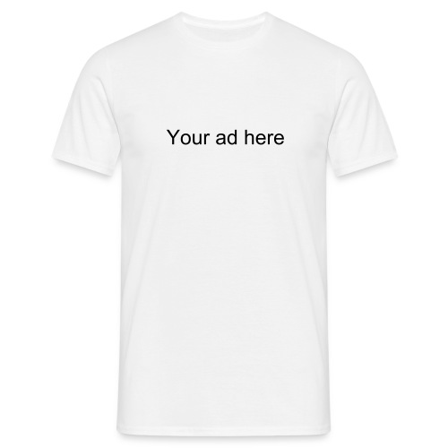 Your ad here. - Men's T-Shirt