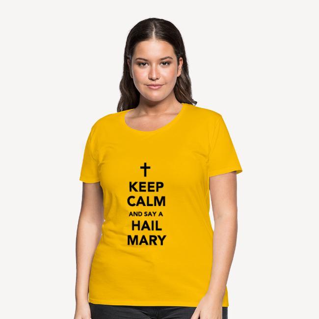 KEEP CALM...HAIL MARY