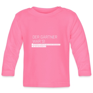 Der Gärtner war's Baby Langarmshirt - Baby Long Sleeve T-Shirt