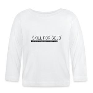 Skill for Gold Baby Langarmshirt - Baby Long Sleeve T-Shirt