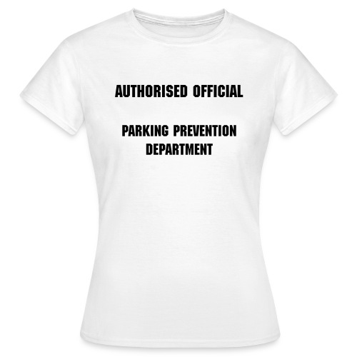 Authorised Official Parking Prevention Department Womens - Women's T-Shirt