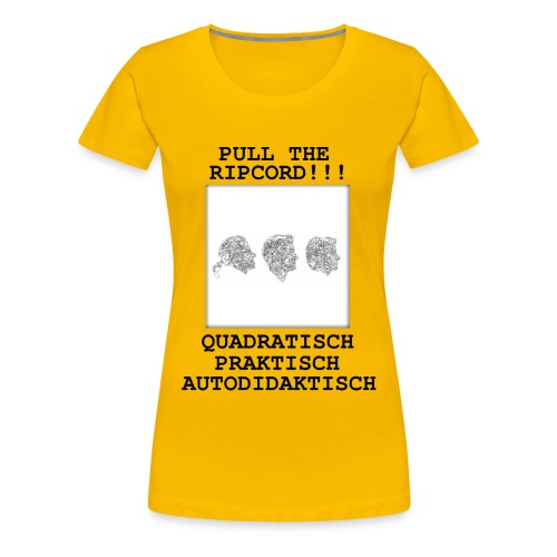 Quadratisch - Praktisch - Autodidaktisch - Girlie - Frauen Premium T-Shirt