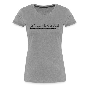 Skill for Gold  Women's T-Shirt - Women's Premium T-Shirt