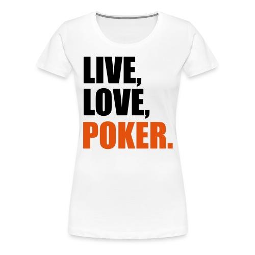 T-shirt Femme Live, Love, Poker - T-shirt Premium Femme