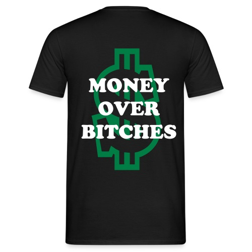 Money-Over-Bitches T-Shirt - Männer T-Shirt