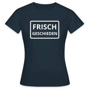 frisch geschieden - Frauen T-Shirt