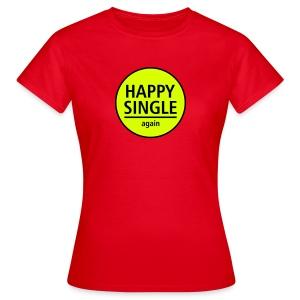 happy single again - Frauen T-Shirt