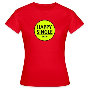 happy single again - Frauen T-Shirt