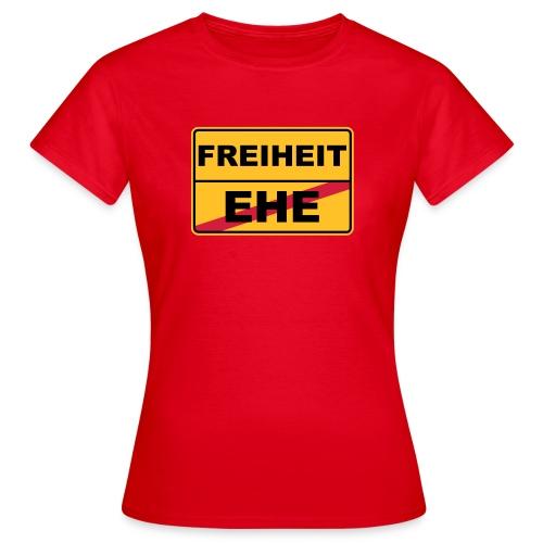 ehe freiheit - Frauen T-Shirt