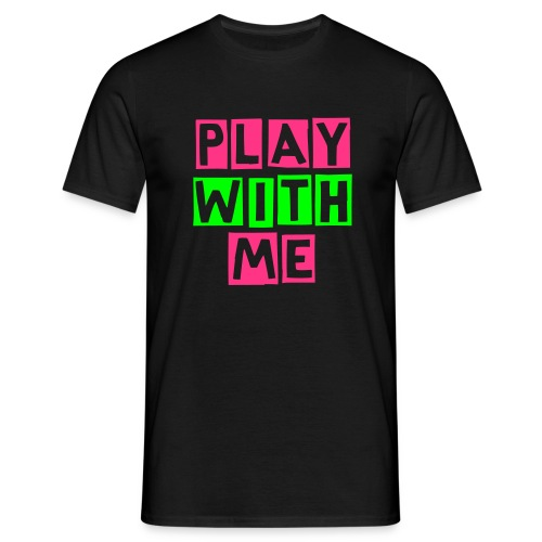 PLAY WITH ME PG Color Edition - Männer T-Shirt