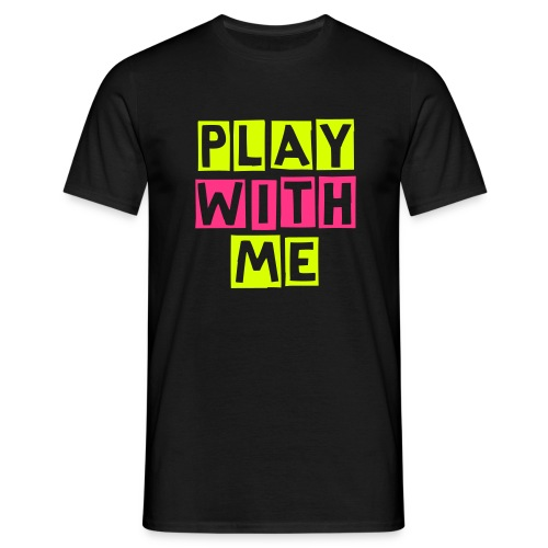 PLAY WITH ME YP Color Edition - Männer T-Shirt