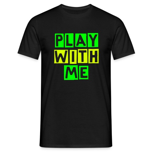 PLAY WITH ME GY Color Edition - Männer T-Shirt