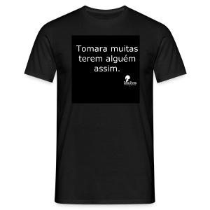 Tomara muitas terem alguém assim (preta) - Men's T-Shirt