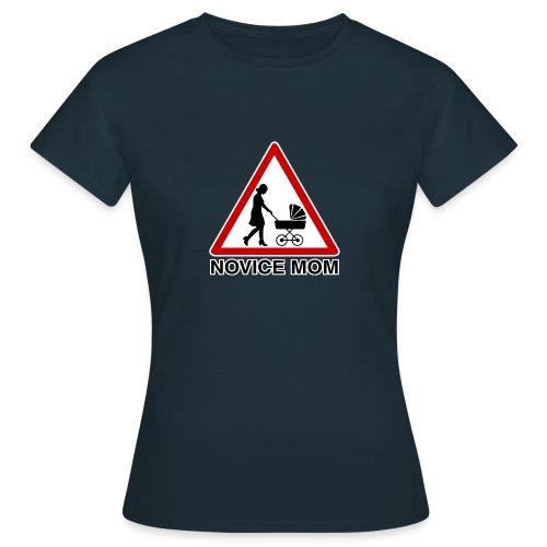 novice mom - T-shirt Femme
