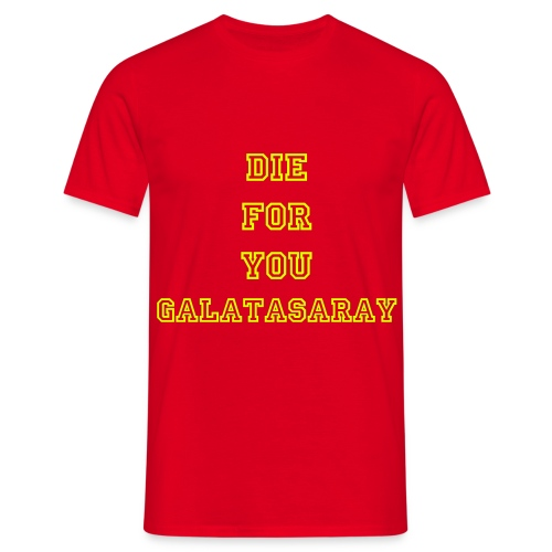 Mannen: Die For You Galatasaray shirt - Mannen T-shirt