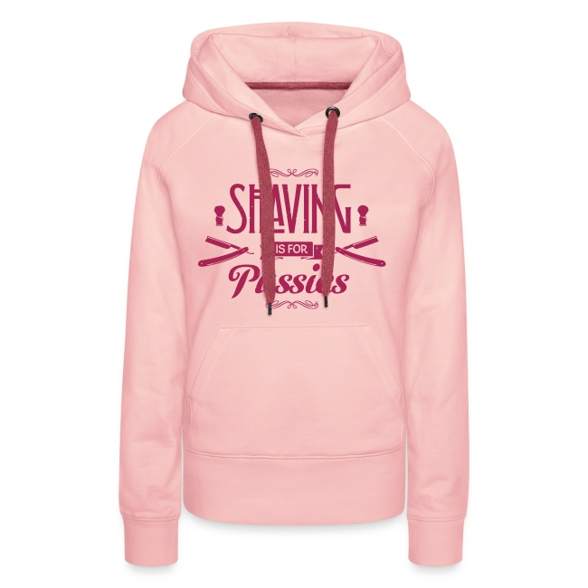 Shaving is for Pussies - Women's Hoodie (magenta print)