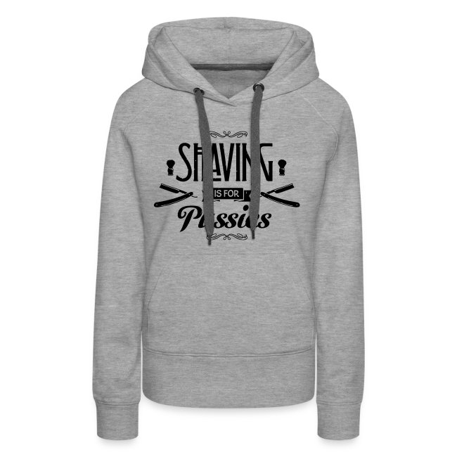Shaving is for Pussies - Women's Hoodie (black print)