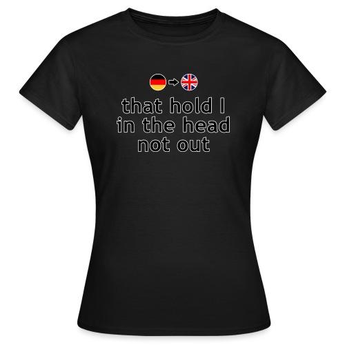 deutsch englisch - HEAD - Frauen T-Shirt