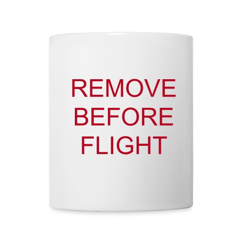 Tasse - REMOVE BEFORE FLIGHT - Tasse