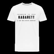 T-Shirts ~ Männer Premium T-Shirt ~ Shirt Kabarett-Founded-1901-Style1