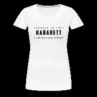 T-Shirts ~ Frauen Premium T-Shirt ~ Frauen Shirt Kabarett-Founded-1901-Style1