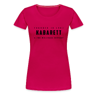 T-Shirts ~ Frauen Premium T-Shirt ~ Frauen Shirt Kabarett-Founded-1901-Style1 farbig