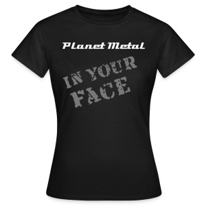 In your face - T-shirt Femme