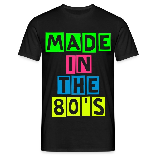 Made in the 80's - Männer T-Shirt