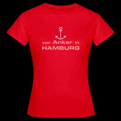 Frauen T-Shirt: Vor Anker in Hamburg - Frauen T-Shirt
