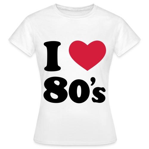 I love 80's - Maglietta da donna
