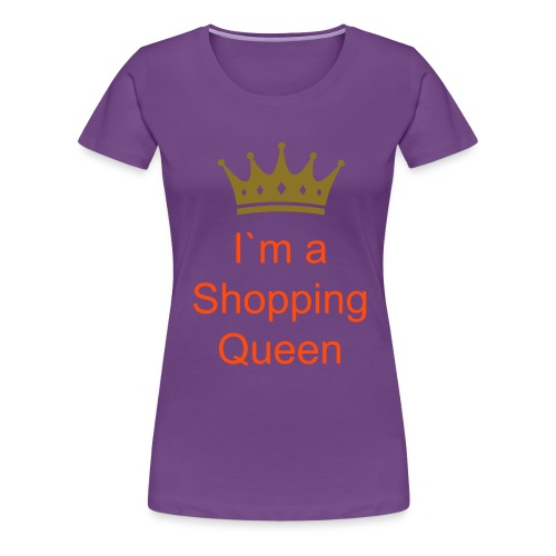 frauen standert tshirt im a shopping Queen - Frauen Premium T-Shirt