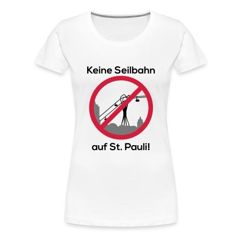 Keine Seilbahn - Frauen T-Shirt weiss - Frauen Premium T-Shirt