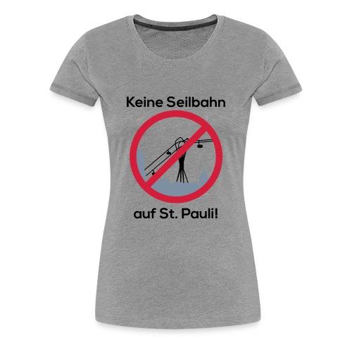Keine Seilbahn - Frauen T-Shirt grau - Frauen Premium T-Shirt