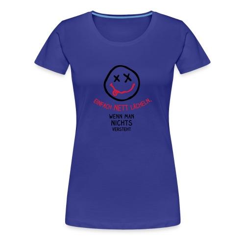 Nett Lächeln - Girlie - Frauen Premium T-Shirt