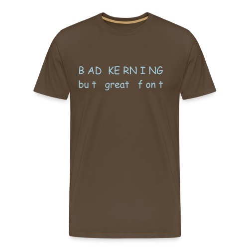 BAD KERNING - Men's Premium T-Shirt