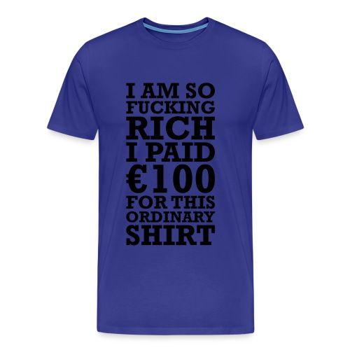 I'm so rich! - Men's Premium T-Shirt