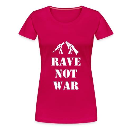 Ladies rave not war t-shirt - Women's Premium T-Shirt