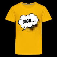 Shirts ~ Teenage Premium T-Shirt ~ Comic balloon Sigh