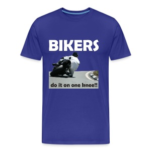 Bikers do it on one knee - Men's Premium T-Shirt