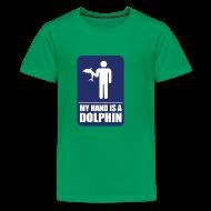Shirts ~ Teenage Premium T-Shirt ~ MY HAND IS A DOLPHIN!