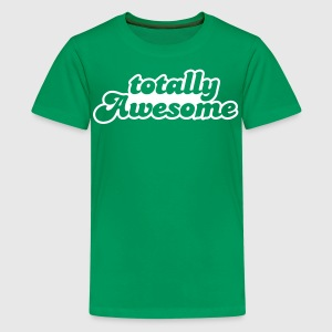 totally awesome Kids' Shirts - Teenage Premium T-Shirt