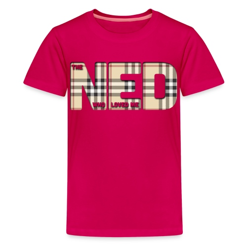 The Ned Who Loved Me - Teenage Premium T-Shirt