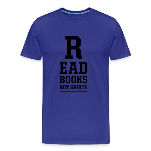 CAMISETA AZUL READ BOOKS NOT SHIRTS - Camiseta premium hombre
