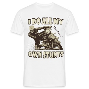 I do all my own stunts biker t-shirt - Men's T-Shirt