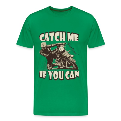 Catch me if you can biker t-shirt - Men's Premium T-Shirt