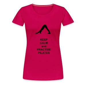 Keep Calm and do pilates - Frauen Premium T-Shirt