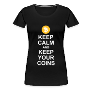 T-Shirts ~ Women's Premium T-Shirt ~ Keep Calm and Keep Your Bitcoins