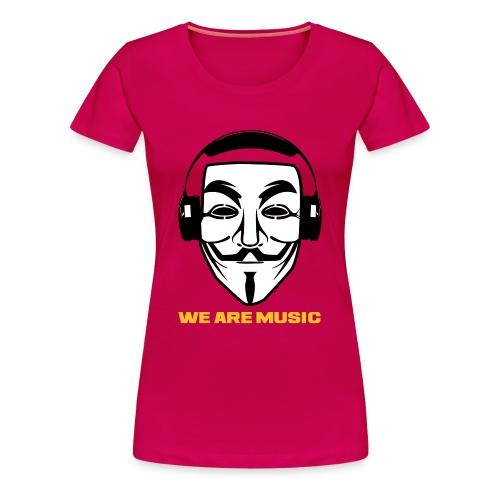 T-SHIRT WE ARE MUSIC FEMME - T-shirt Premium Femme