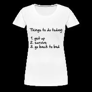 Camisetas ~ Camiseta premium mujer ~ Things to do today